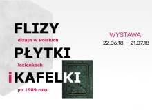 Wystawa 'Flizy, płytki i kafelki - dizajn w polskich łazienkach po 1989 roku'