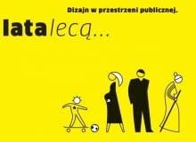 """Wystawa i konferencja z cyklu Dizajn w przestrzeni publicznej - """"Lata lecą..."""""""