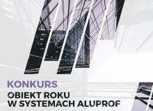 Konkurs Obiekt Roku w systemach Aluprof