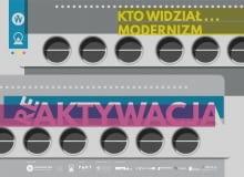 Projekt 'Kto widział... modernizm?' RE-AKTYWACJA