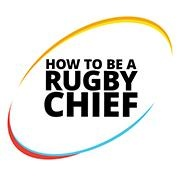 How to be a Rugby Chief