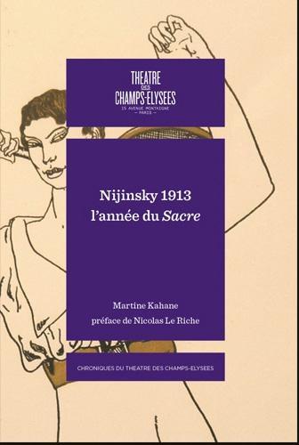 Les Chroniques - Nijinsky 1913, L'année du Sacre