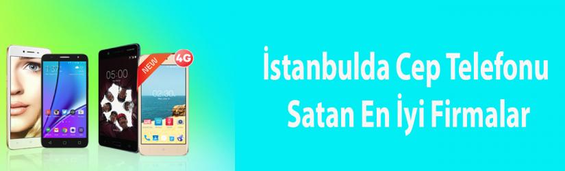 En İyi 10 İstanbul Cep Telefonu Firması