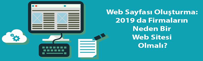Web Sayfası Oluşturma: 2019 da Firmaların Neden Bir Web Sitesi Olmalı?