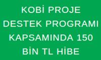KOBİ Proje Destek Programı Kapsamında 150 Bin TL Hibe
