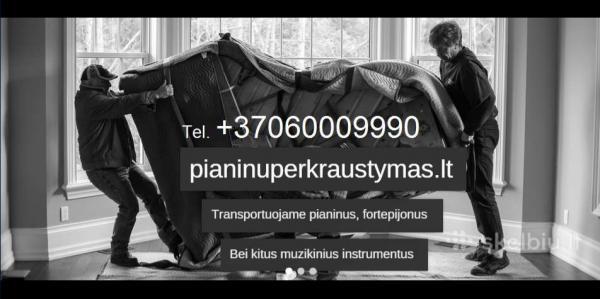 Pianinų pervežimas,gabenimas- užnešimas Vilniuje +37060009990-0