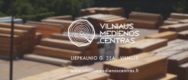 VILNIAUS MEDIENOS CENTRAS - statybinė mediena, obliuota mediena, terasinės lentos ir kiti medienos gaminiai-0