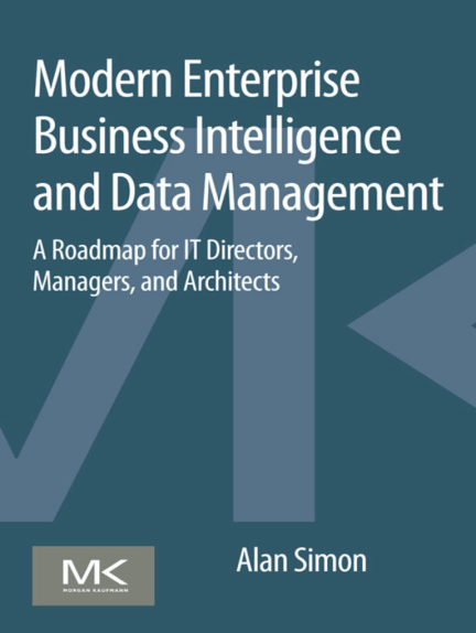 742 modern.enterprise.business.intelligence.and.data.management.a.roadmap.for.it.directors.managers.and.architects