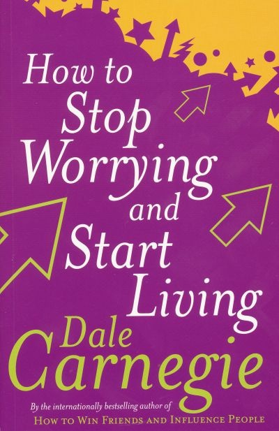 How.to.stop.worrying.and.start.living