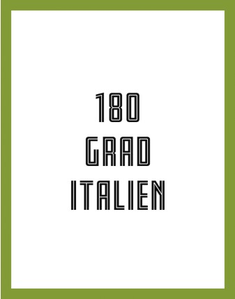 «180° ITALIEN»