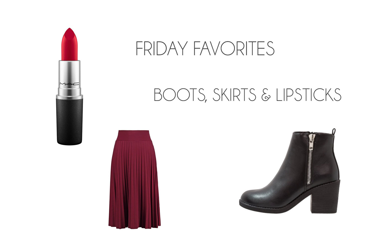 Friday Favorites | Boots, Skirts & Lipsticks