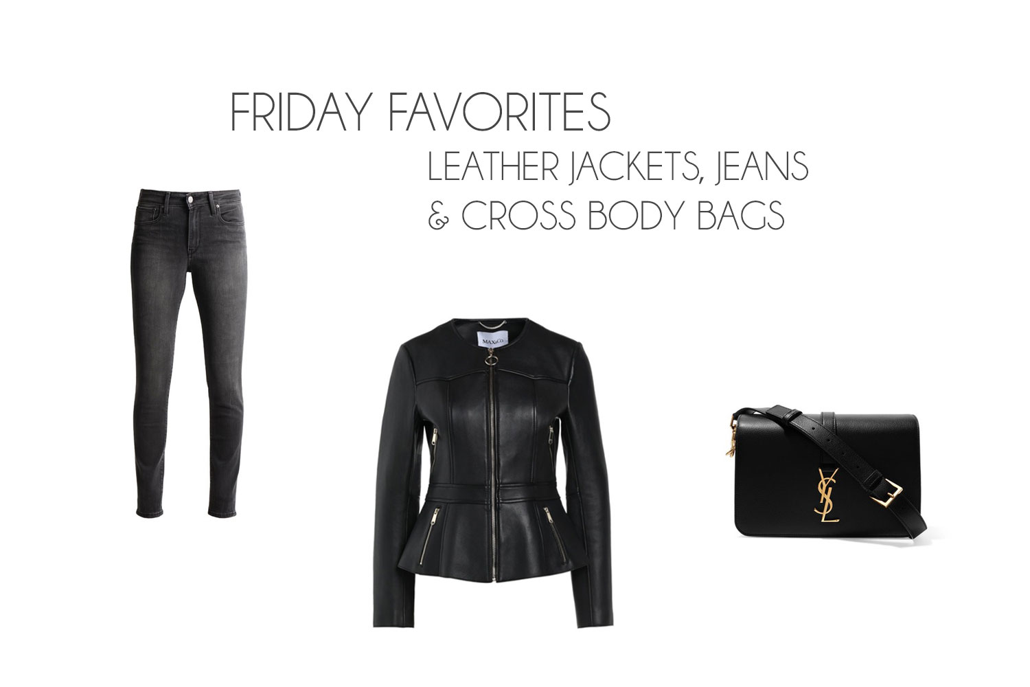 Friday Favorites: Leather Jackets, Jeans & Cross Body Bags