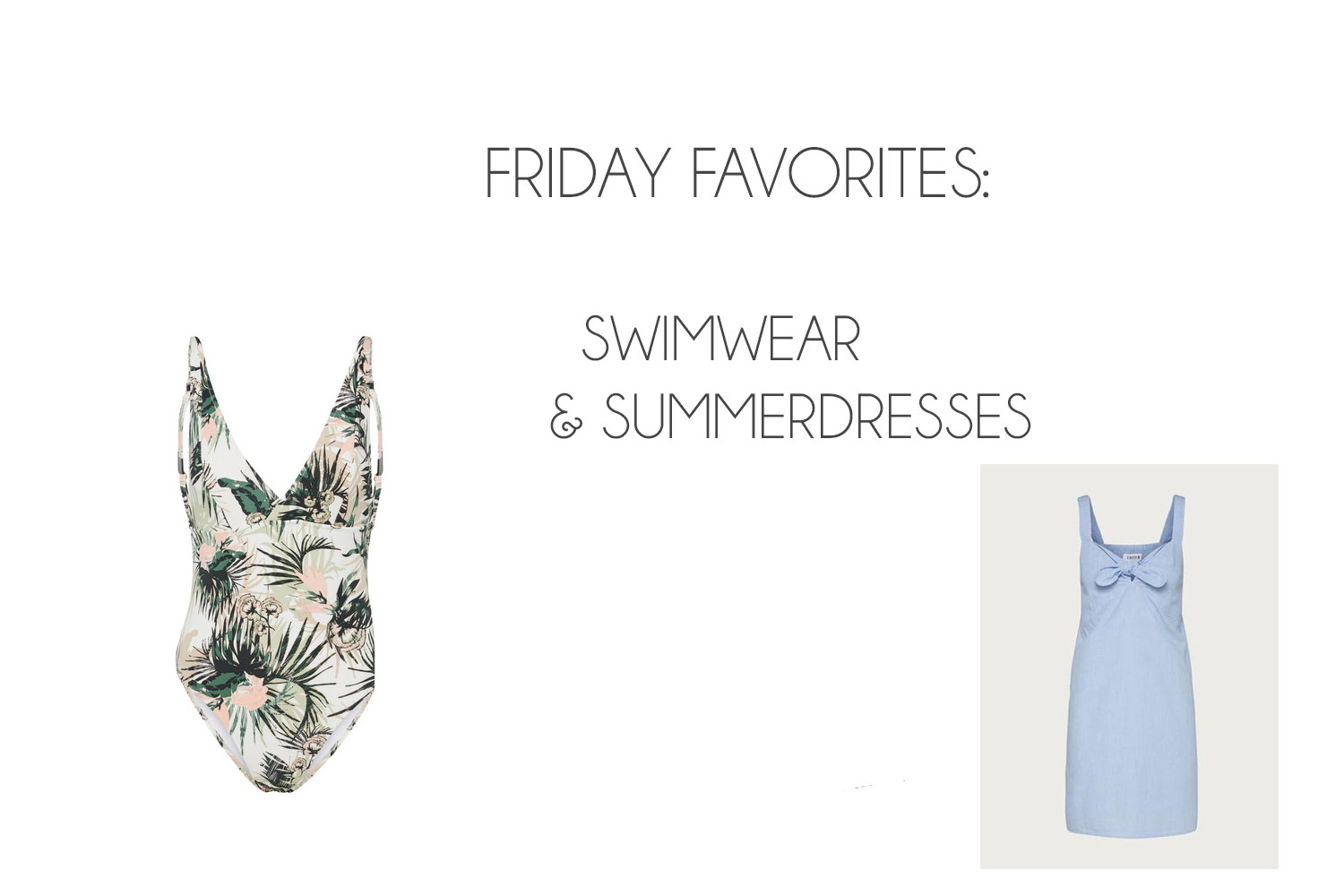 Friday Favorites: Swimwear & Summerdresses