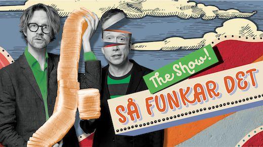 Så funkar det - The show! Med Anders och Måns