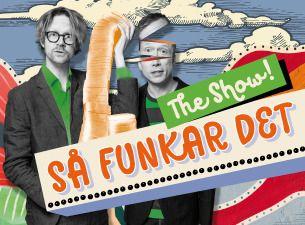 Så funkar det - The show! Med Anders & Måns.