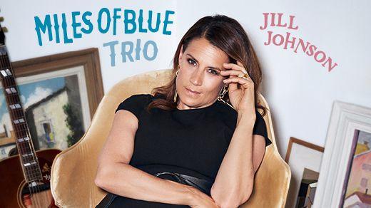 Jill Johnson - Miles Of Blue Trio