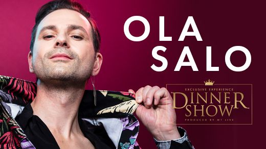 Exclusive Dinner Show - Ola Salo
