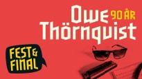 Owe Thörnqvist- Fest & Final