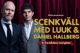 Scenkväll med Luuk & Daniel Hallberg