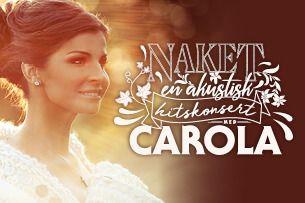 Carola - Naket - en akustisk hitskonsert