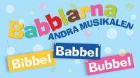 Babblarna Andra Musikalen - Bibbel, Babbel, Bubbel