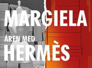 Margiela, åren med Hermès – Biljetten gäller hela dagen