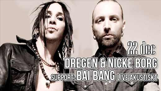 Dregen & Nicke Borg support: BAI BANG akustist
