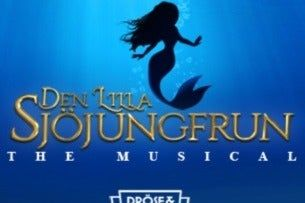 DEN LILLA SJÖJUNGFRUN - The Musical