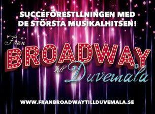Från Broadway till Duvemåla - Flyttas till 8/9-2021
