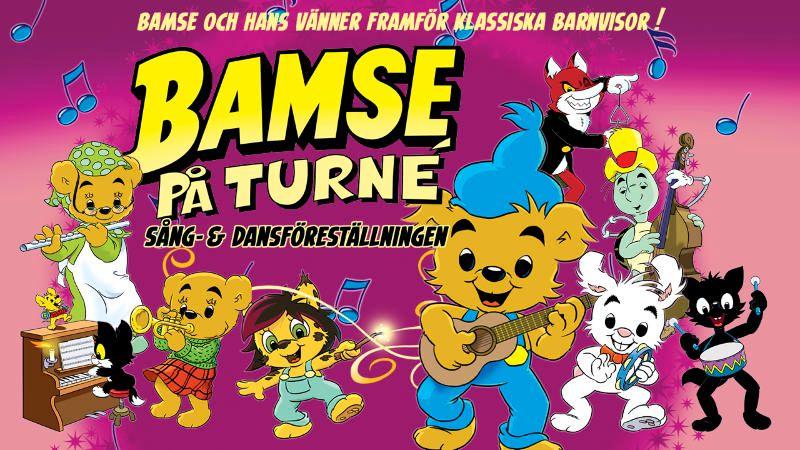 BAMSE PÅ TURNÉ Sång & Dansföreställningen