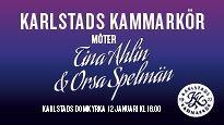 KARLSTADS KAMMARKÖR MÖTER TINA AHLIN & ORSA SPELMÄN