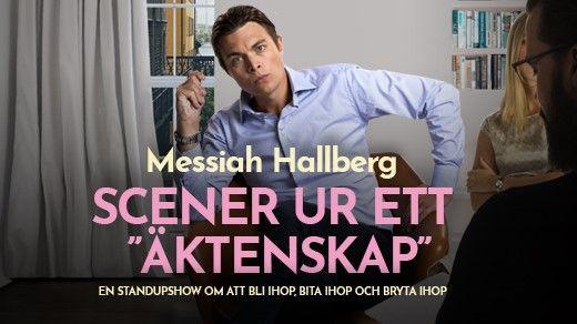 "Messiah Hallberg - scener ur ett ""äktenskap"""