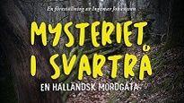 Mysteriet i Svartrå - en halländsk mordgåta