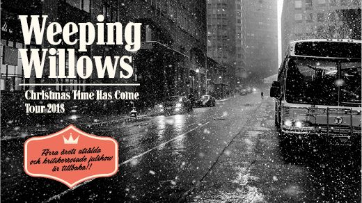 Weeping Willows - Christmas Time Has Come Tour