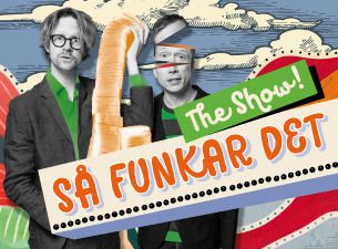 Så funkar det – The show! Med Anders och Måns.