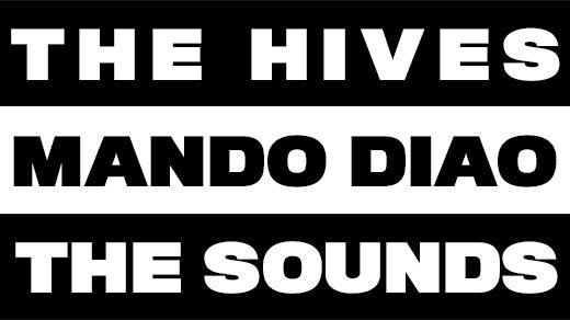 The Hives – Mando Diao – The Sounds
