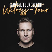 Samuel Ljungblahd - Witness-Tour