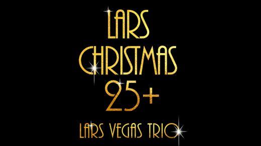 Lars Vegas Trio - Lars Christmas 25 år
