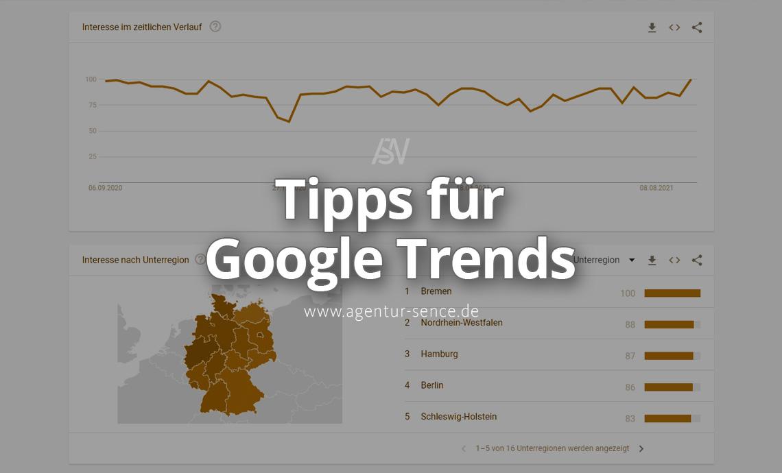 Tipps für die Nutzung von Google Trends mit wertvollen Informationen für Ihre Anwaltskanzlei