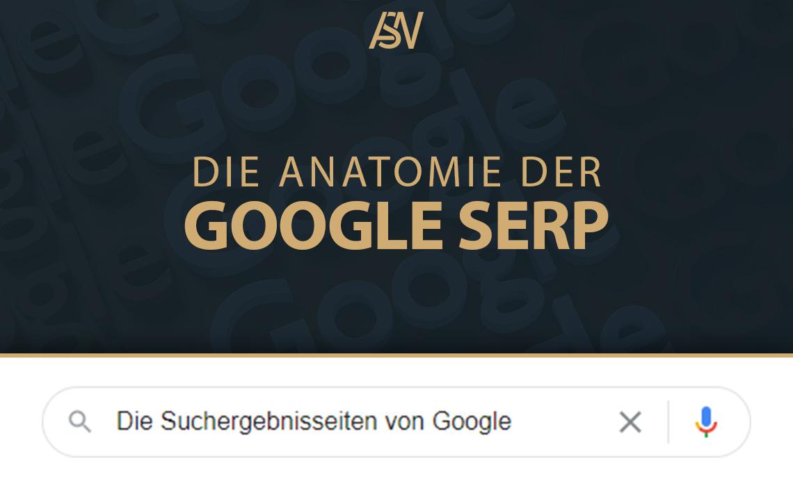 Die Anatomie der Suchmaschinen-Ergebnisseite (SERP)