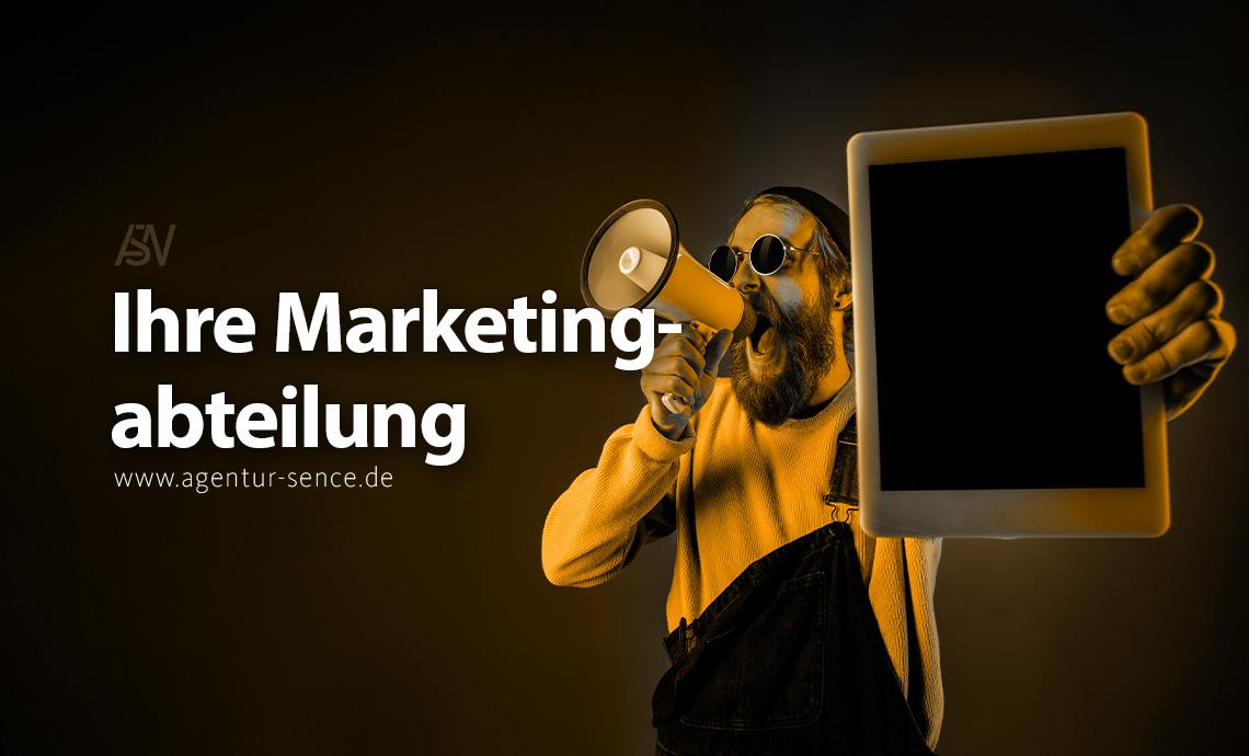 Die Rolle Ihrer Marketingabteilung - und was Sie von ihr erwarten sollten