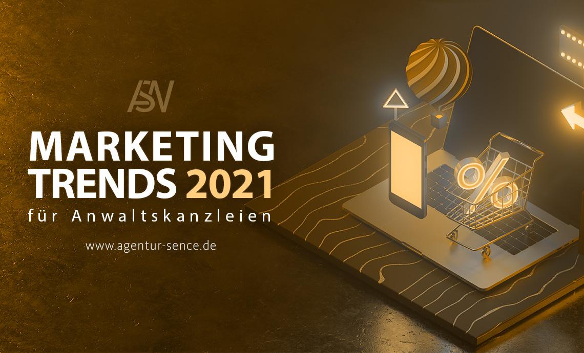 Marketing-Trends für Anwaltskanzleien 2021: Das sollten Sie machen