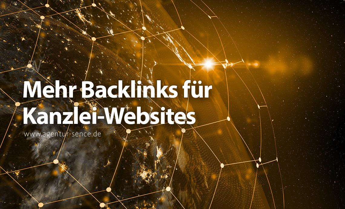 Wie Sie Backlinks für Ihre Kanzlei-Website gewinnen können