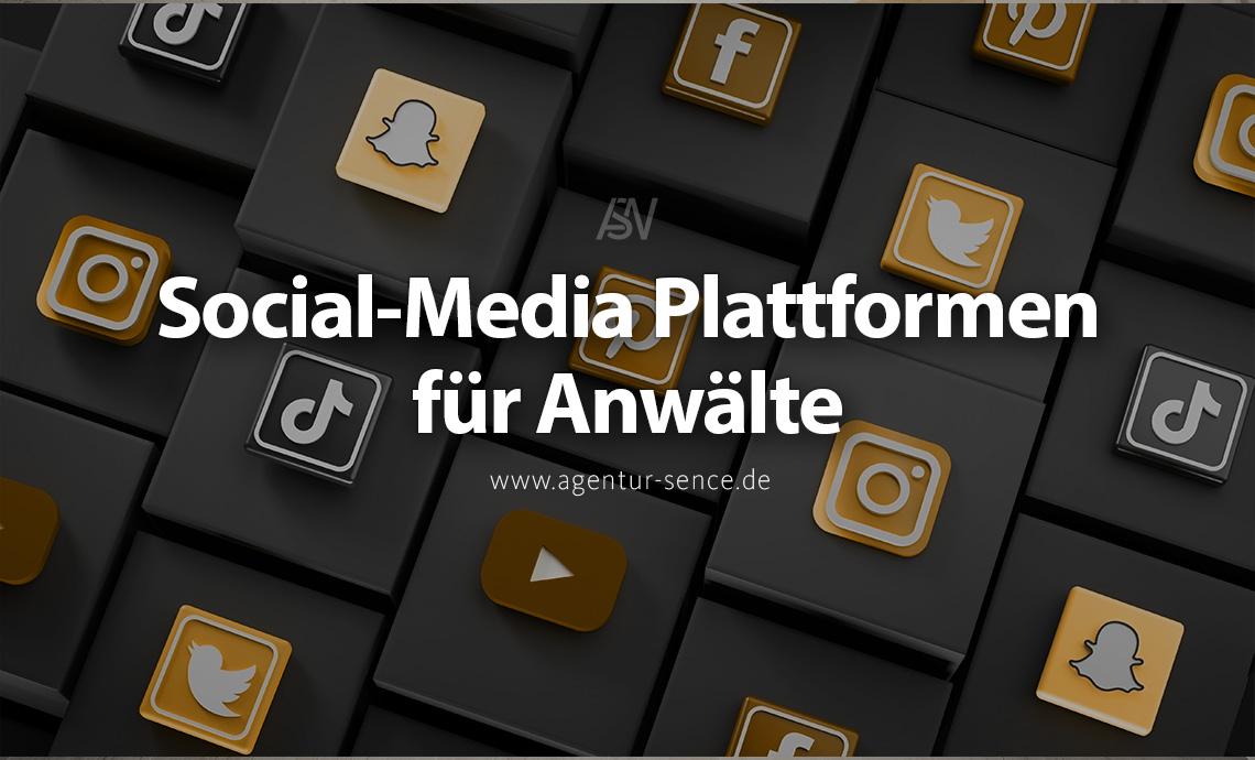 Auf welchen Social-Media Plattformen sollte meine Anwaltskanzlei vertreten sein?