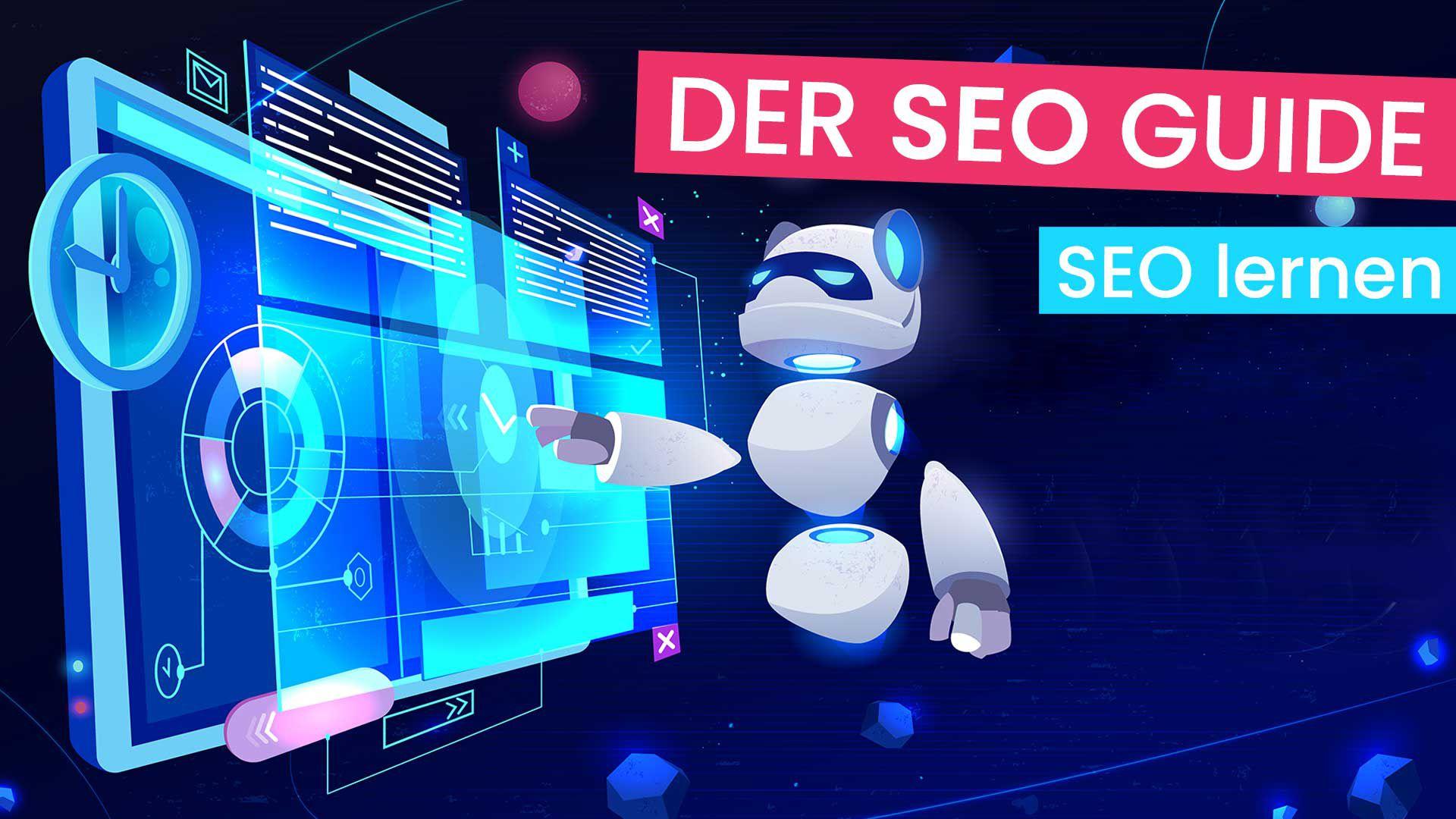 SEO Guide: Die Anleitung zum SEO lernen!