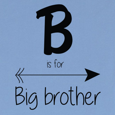 B is for big brother