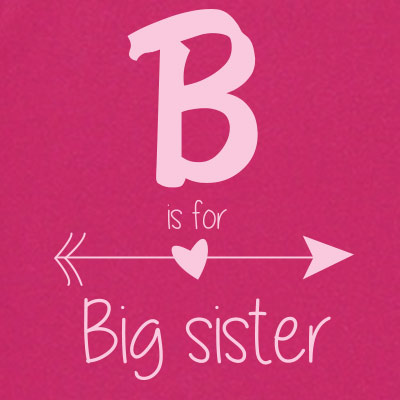 B is for big sister