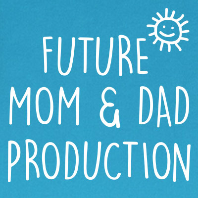 Future mom & dad production