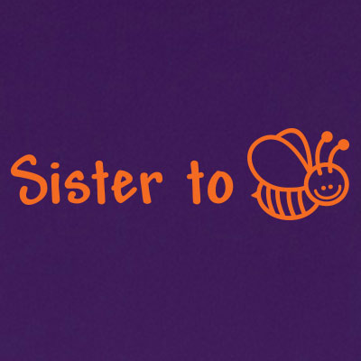 Sister to be