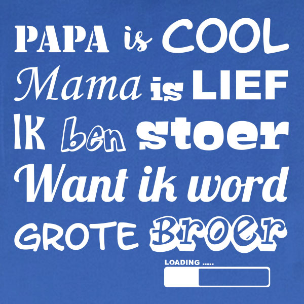 Papa is cool, mama is lief